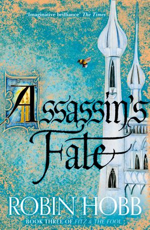 Assassin's Fate by Robin Hobb.