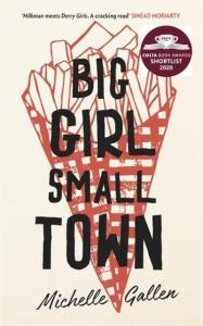 Big Girl, Small Town by Michelle Gallen.