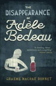 The Disappearance of Adele Bedeau by Graeme Macrae Burnet.