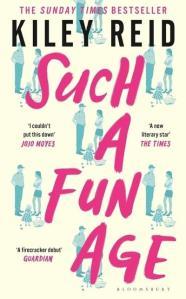 Such A Fun Age by Kiley Reid.