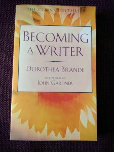 Becoming A Writer by Dorothea Brande.